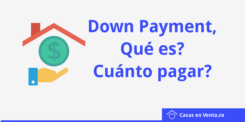 Pago inicial o downpayment